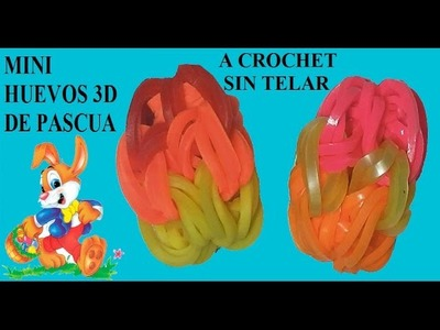 Como hacer huevos de pascua en 3D de gomitas sin telar, solo ganchito. ligas