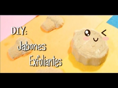 DIY: Jabones exfoliantes.