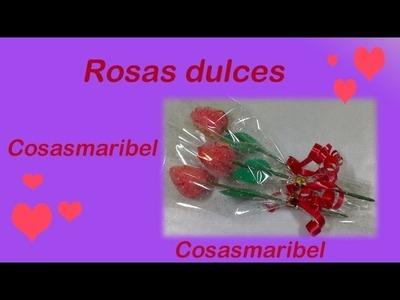 ROSAS DULCES.Detalle San Valentin,día de las madres,comuniones y bodas.