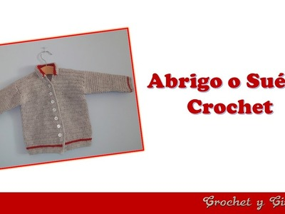Abrigo o Suéter tejido a crochet (ganchillo) para Bebé parte 1