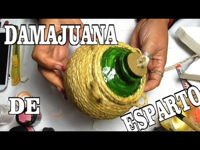 DIY DAMAJUANA BOTELLÓN DE ESPARTO O CAÑAMO - ESPARTO DAMAJUANA FOR BETHLEHEM