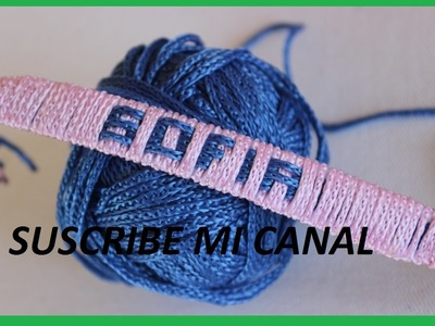 Como hacer una pulsera en hilo con el nombre SOFIA
