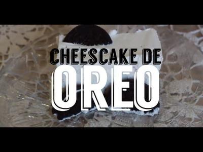Cheescake de Oreo Sin horno