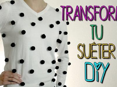 DIY Decora tu Suéter - con Pompones - Sweater de Moda!!