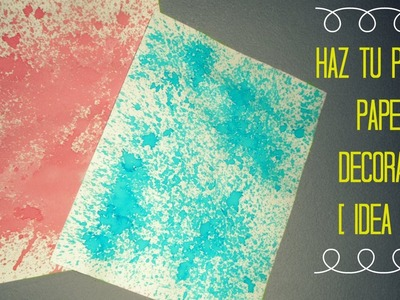PAPEL DECORADO #2 -HAZLO TU MISMO [TUTORIAL]♥