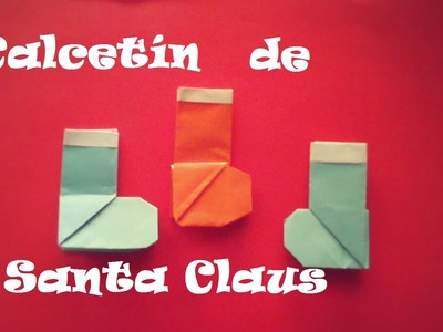 Origami - Papiroflexia. Calcetín de Santa Claus