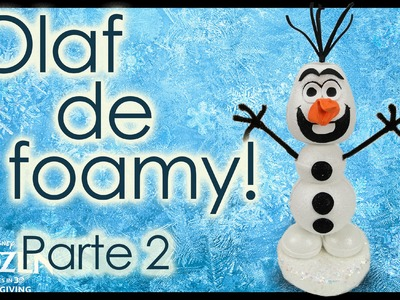PARTE 2: ¡Tutorial Olaf de Frozen! Todo de Foamy
