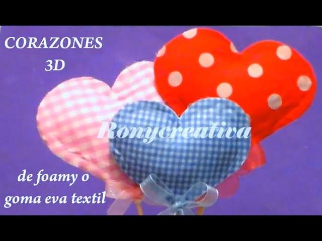 (Dia de las madres) COMO HACER CORAZONES DE FOMI O GOMA EVA en 3D. HEART FOAMI DIY