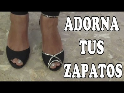 DIY ADORNA TUS ZAPATOS FACILMENTE - ADORN YOUR SHOES EASILY
