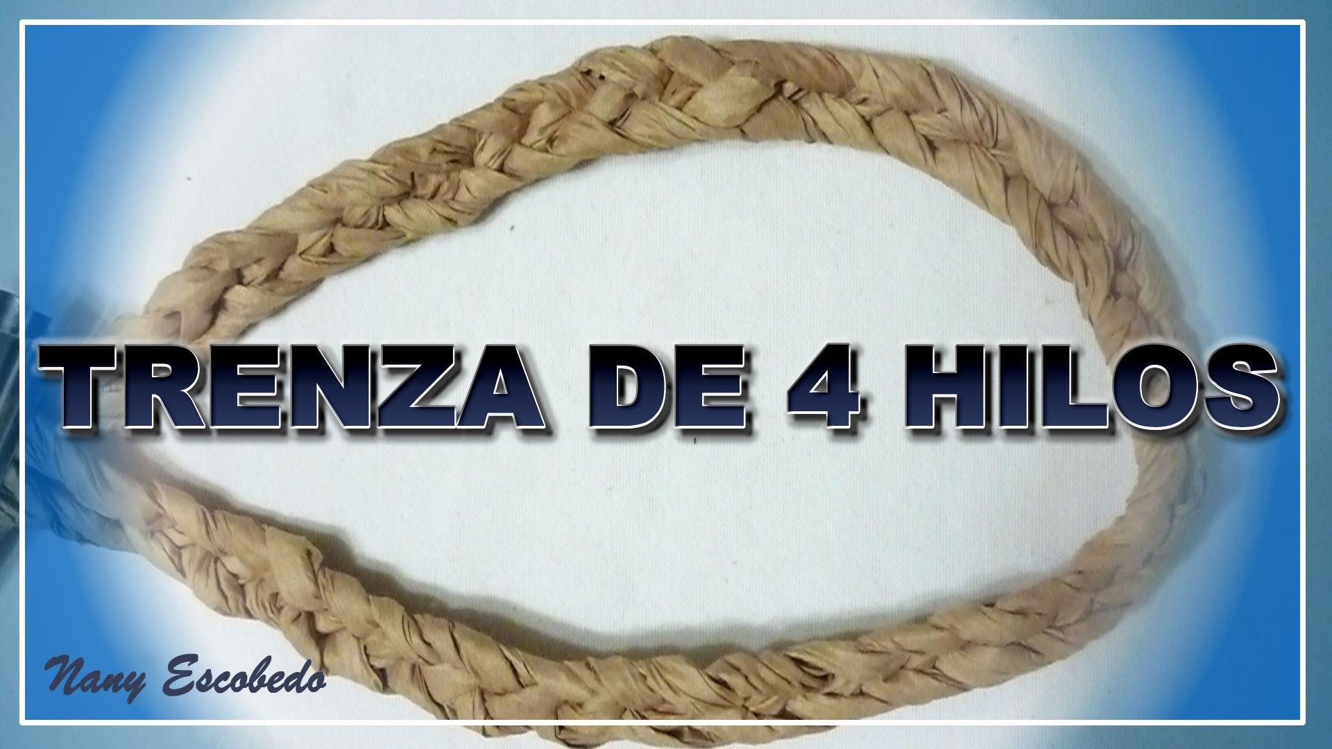 TRENZA DE 4 HILOS. BRAID four wire