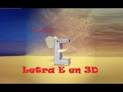 Manualidades, Letra E en 3D. PaperCraft. Alfabeto.