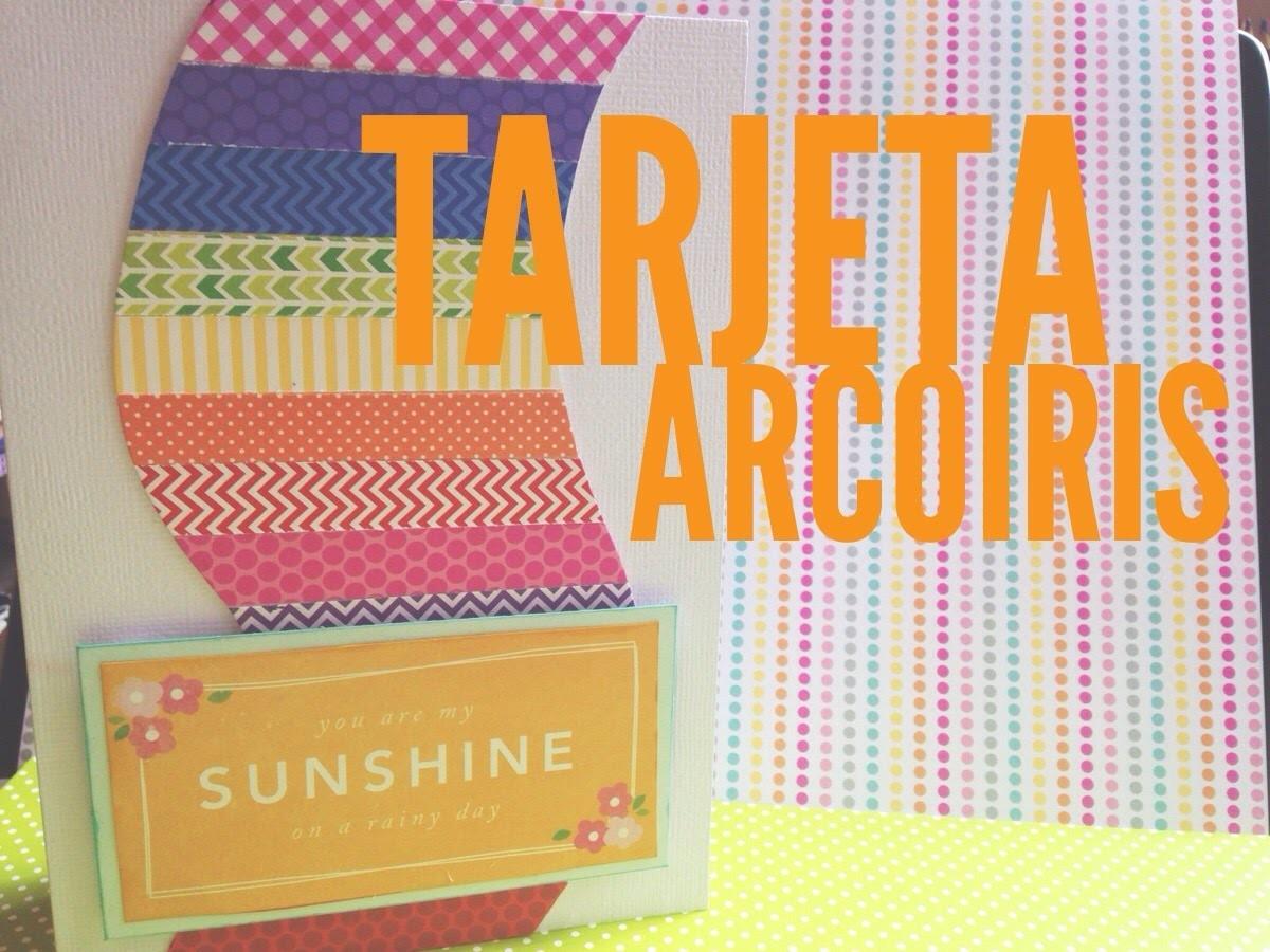 TUTORIAL Tarjeta Arcoiris.Rainbow Card