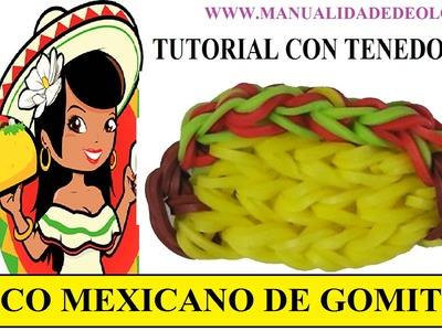 COMO HACER UN TACO MEXICANO DE GOMITAS CON DOS TENEDORES. SIN TELAR RAINBOW LOOM