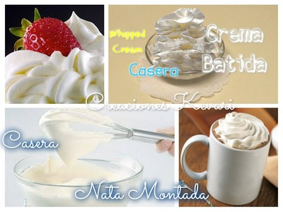 Crema Batida a base de leche Casera o Crema chantilly. Nata Montada. DIY Homemade Whipped Cream