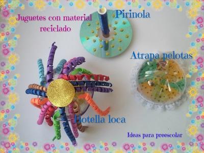 Juguetes con materiales reciclados PIRINOLA, ATRAPA PELOTAS Y BOTELLA LOCA
