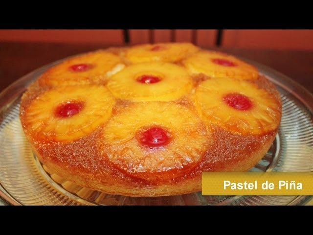 PASTEL DE PIÑA - VOLTEADO DE PIÑA - Pineapple Upside Down Cake