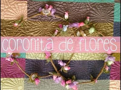 #19 Batidorial: Coronita de Flores ~(゚▽゚*)♪