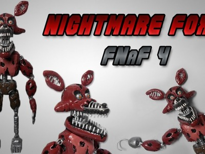 FNaF 4 | Nightmare Foxy Posable Clay Tutorial | Plastilina - Articulado