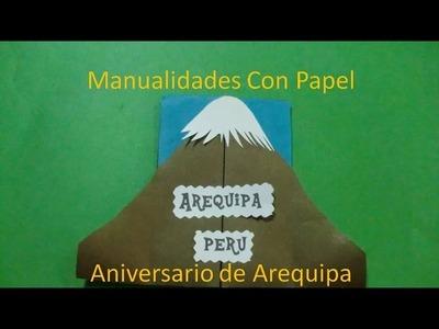 Manualidades Con Papel, Arequipa Perú,El Misti