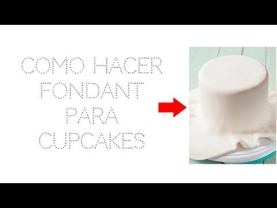 Como hacer fondant para Cupcakes [Canal Cupcakes]
