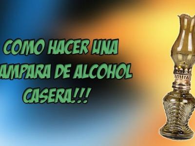 Como Hacer Tu Propia Lampara de Alcohol!!