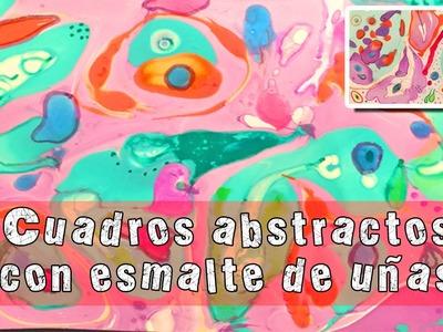 Cuadros abstractos con esmalte de uñas