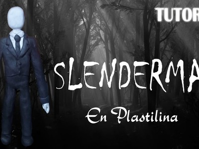 Tutorial Slenderman en Plastilina. Creepypasta. How to make a Slenderman with Clay