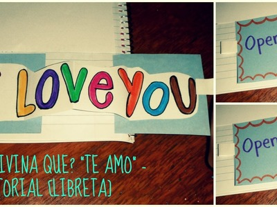 "Adivina que ? ""te amo"" -tutorial [libreta]♥  mas saludos !"