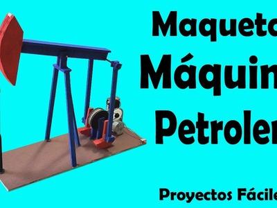 Cómo Hacer una Máquina Petrolera (muy fácil de hacer)