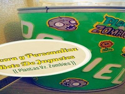 Decora y Personaliza Bote De Juguetes (( Plantas vz. Zombies ))