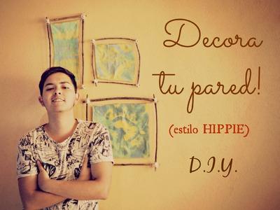 #37 DECORA TU PARED (ESTILO HIPPIE) | D.I.Y. ♥