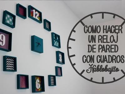 Cómo Hacer un Reloj de Pared. Ideas para Decorar tu Cuarto - Hablobajito
