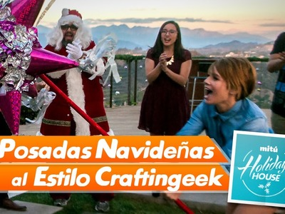 Posadas Navideñas y Punchbox de regalos (DYI) - Craftingeek (Mitú Holiday House)