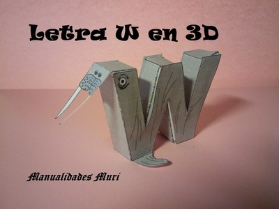 Manualidades. Letra W en 3D. PaperCraft. Abecedario