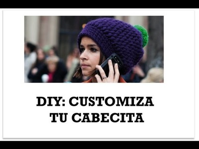 DIY: Customiza tu cabeza