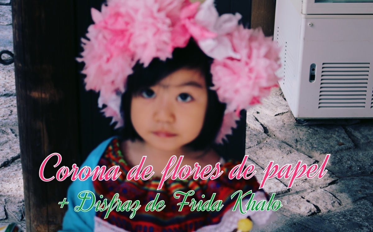 Corona flores de papel + Disfraz de Frida Khalo || DIY con Pe