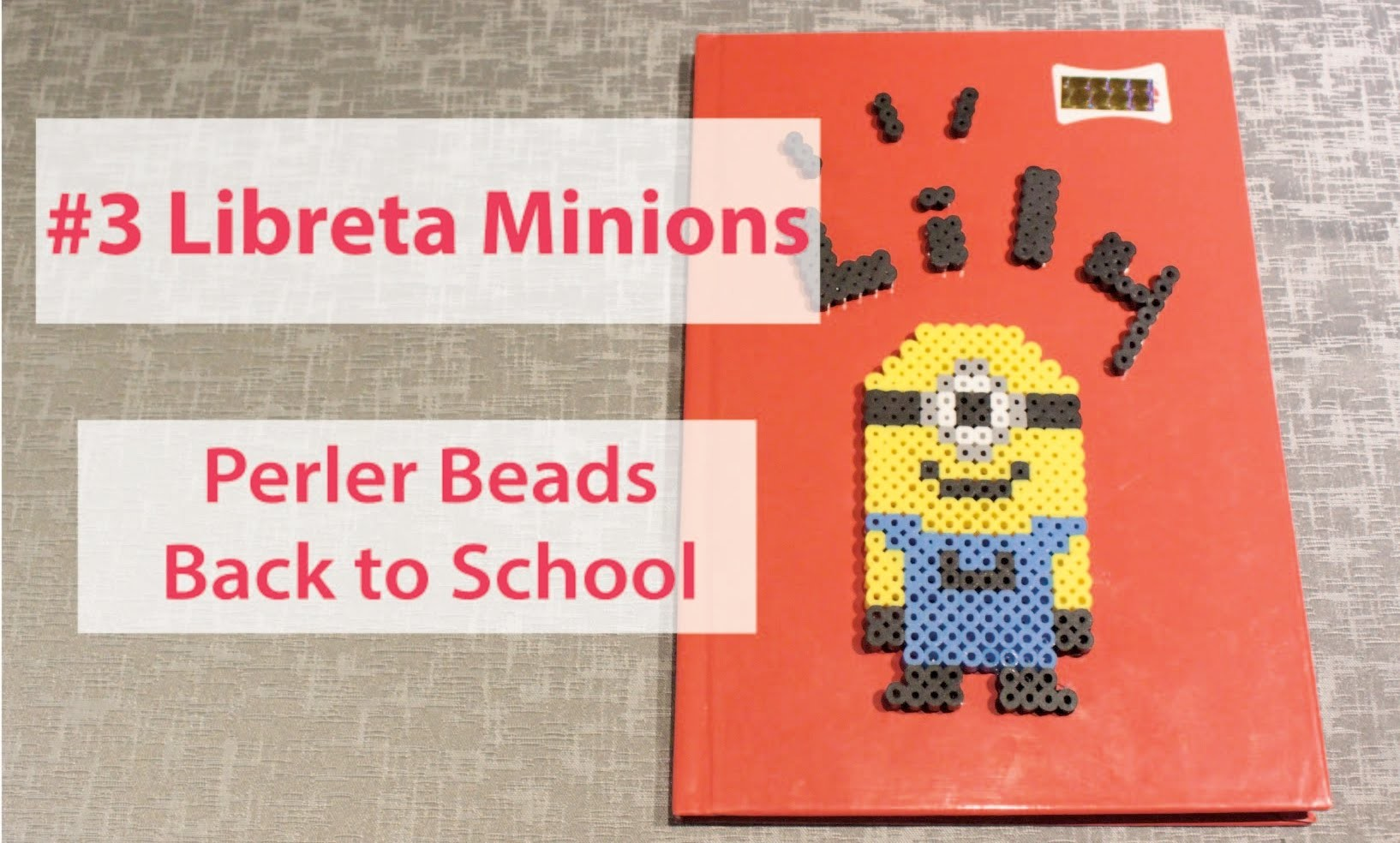 DIY #3 Libreta Minion con  Perler Beads I Back to school
