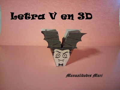 Manualidades. Letra V en 3D. PaperCraft. Abecedario