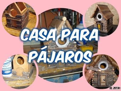 Casa Para Pájaros con Bricozeta- & El zeta-