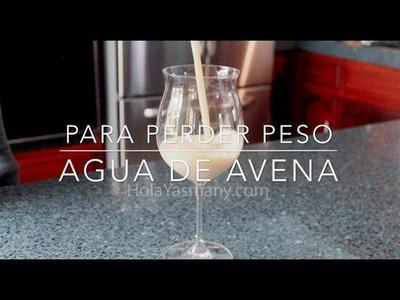 Agua De Avena Para Adelgazar - Yasmany