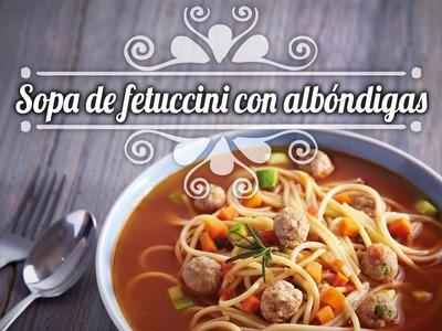 Chef Oropeza Receta:Sopa de fetuccini con albóndigas-Fetuccini and Meatball recipe