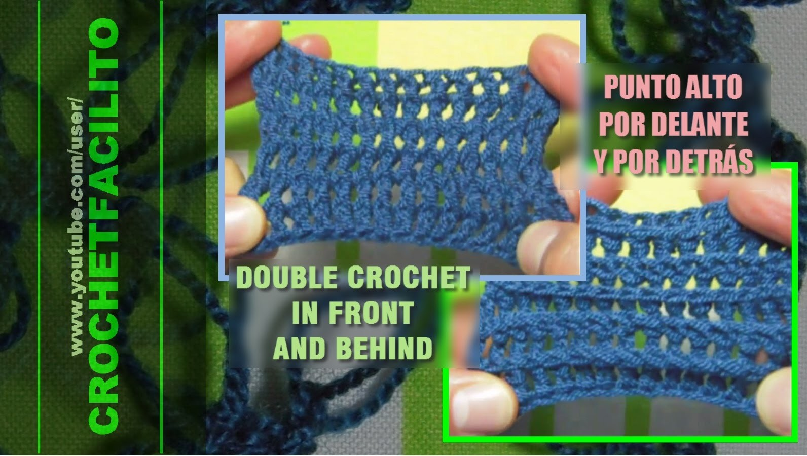 CROCHET - PUNTO ALTO POR DELANTE Y POR DETRÁS - DOUBLE CROCHET IN FRONT AND BEHIND