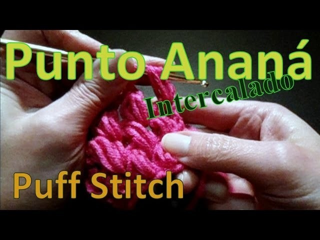Cómo tejer punto ananá intercalado (puff stitch) -tejido para zurdos-