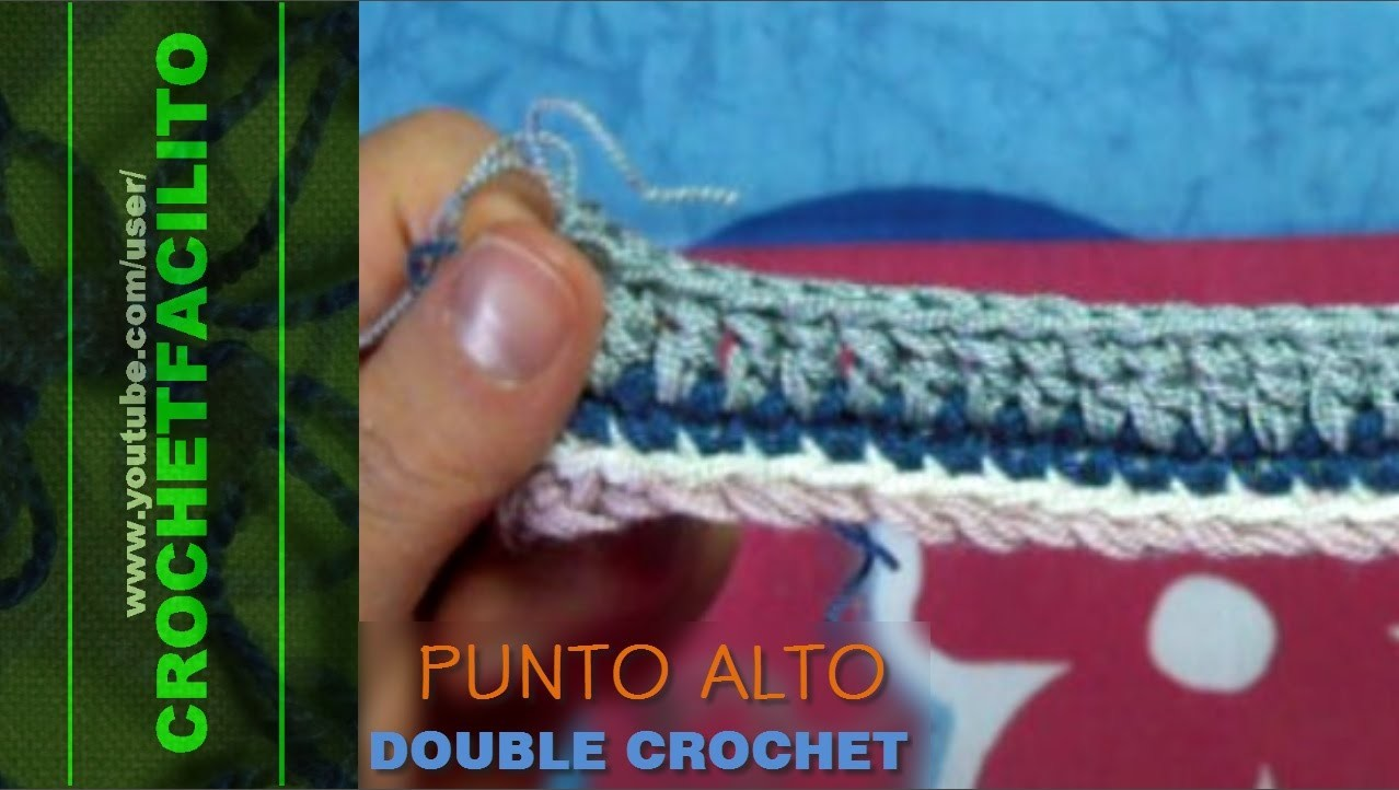 CROCHET - PUNTO ALTO - DOUBLE CROCHET
