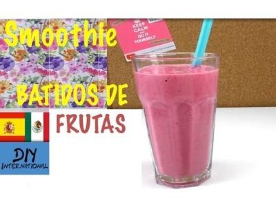 SMOOTHIES -  BATIDOS DE FRUTAS DELICIOSOS Y FÁCILES DE HACER - TUTORIAL DIY