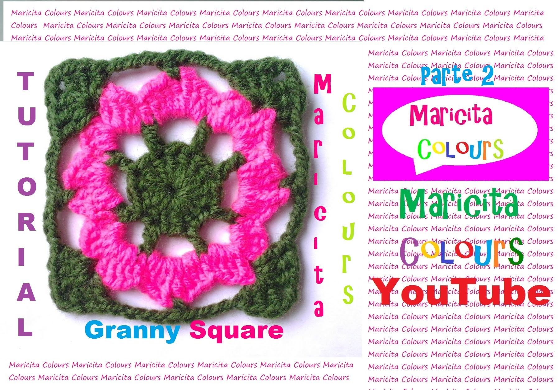 "Crochet Granny Square ""Rose"" (Parte 2) por Maricita Colours"