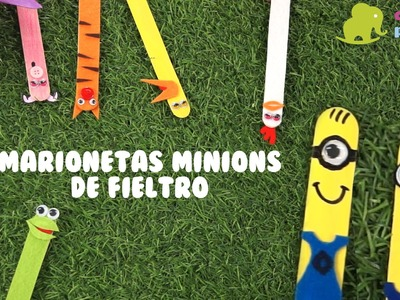 Marionetas Minions de fieltro - Manualidades fáciles para niños