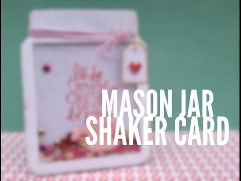 TUTORIAL Mason Jar Shaker Card
