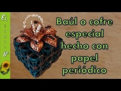 Baúl o cofre especial hecho con papel periódico
