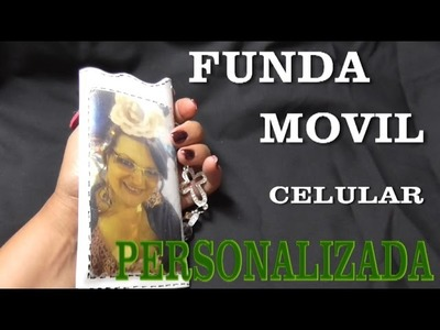 COMO HACER FUNDA PERSONALIZADA PARA TU CELULAR - CUSTON CASE FOR CELL PHONE